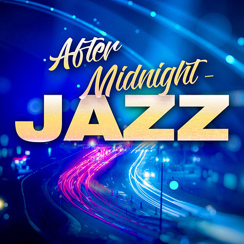 After Midnight - Jazz by Various Artists