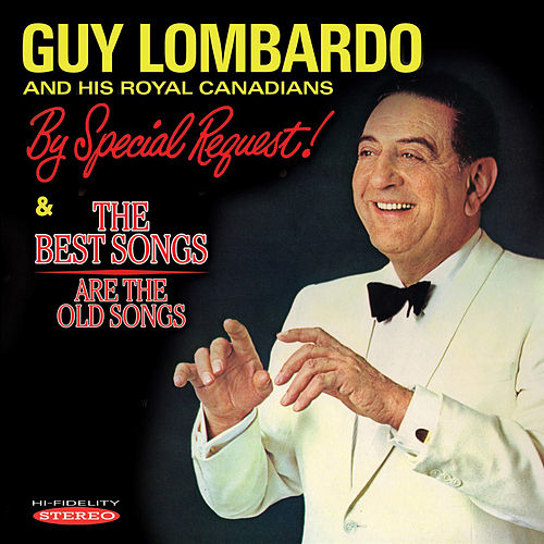By Special Request! / The Best Songs Are the Old Songs von Guy Lombardo