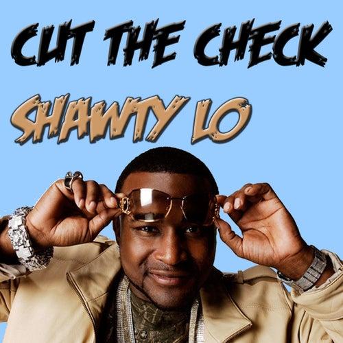 Cut The Check de Shawty Lo