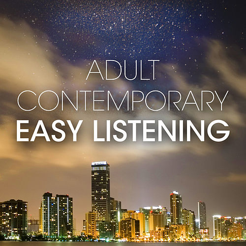 Adult Contemporary Easy Listening by Various Artists
