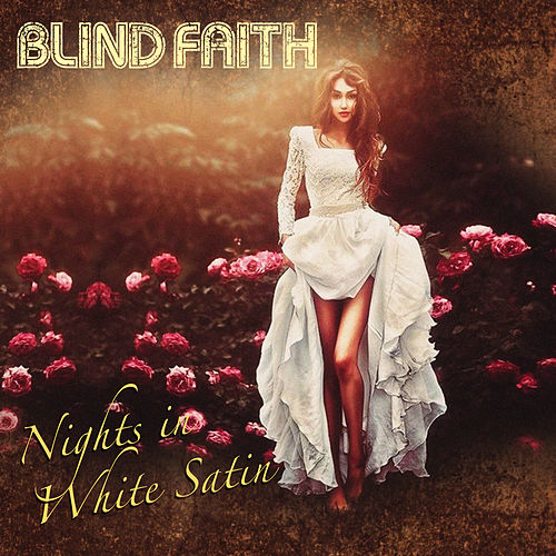 Nights in White Satin by Blind Faith