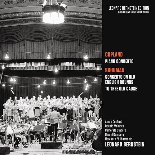 Copland: Piano Concerto - Schuman: Concerto on Old English Rounds & To Thee Old Cause von Leonard Bernstein
