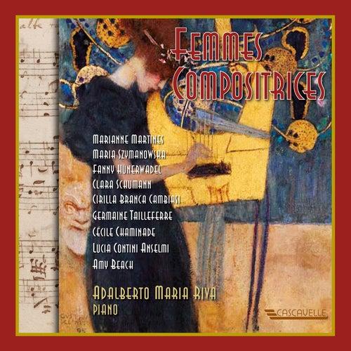 Femmes Compositrices: Martines - Szymanowska - Hünerwadel - Schumann - Cambiasi - Tailleferre - Chaminade - Anselmi - Beach by Adalberto Maria Riva