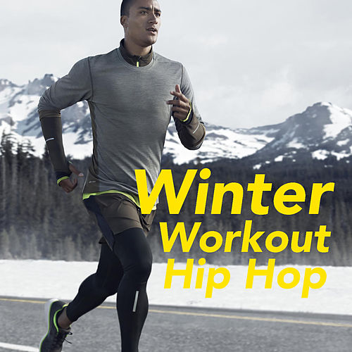 Winter Workout Hip Hop by Various Artists