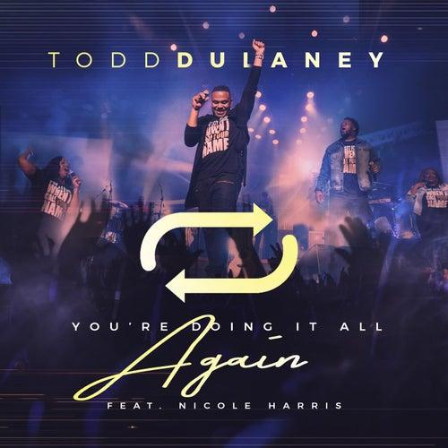 You're Doing It All Again (Radio Edit) [Live] (feat. Nicole Harris) de Todd Dulaney