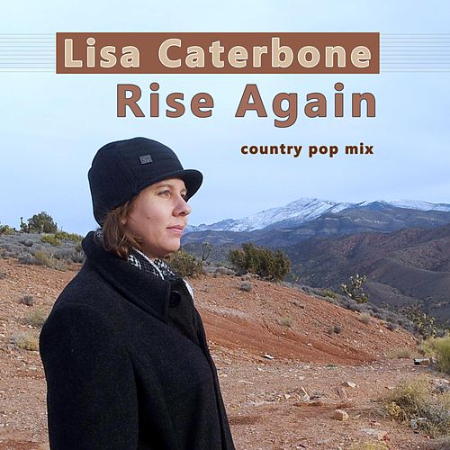 Rise Again (Country Pop Mix) by Lisa Caterbone