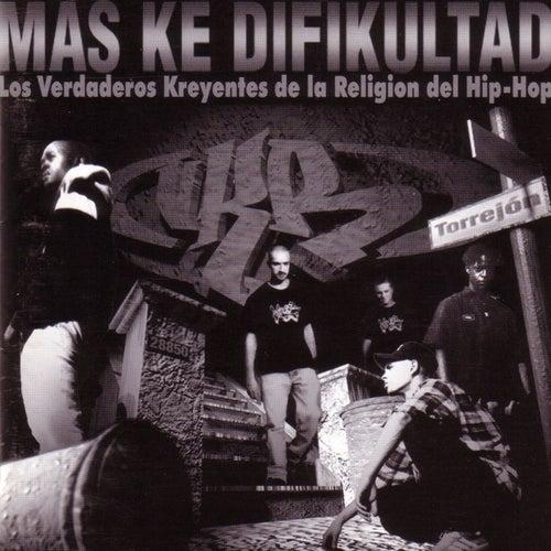 Más ke difikultad de Los Verdaderos Kreyentes de la Religión del Hip Hop