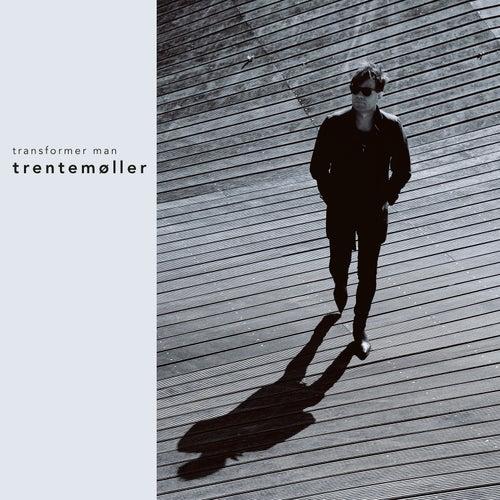 Transformer Man von Trentemøller