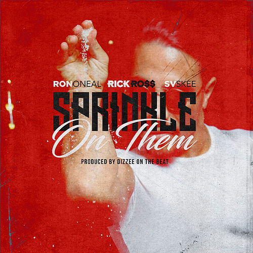 Sprinkle on Them (Clean) de Ron Oneal