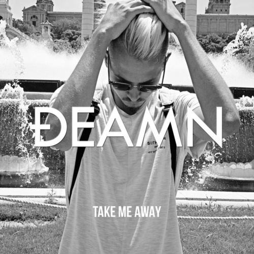 Take Me Away von Deamn