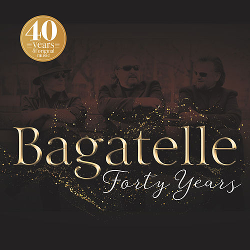 Forty Years von Bagatelle