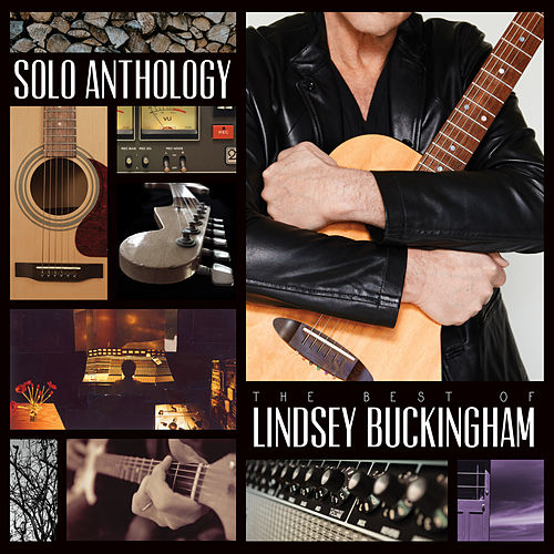 Solo Anthology: The Best Of Lindsey Buckingham (Deluxe) by Lindsey Buckingham