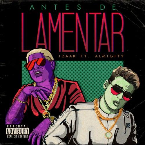 Antes de Lamentar (feat. Almighty) de iZaak