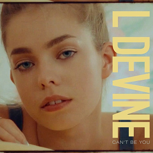 Can't Be You by L Devine