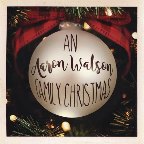 An Aaron Watson Family Christmas de Aaron Watson