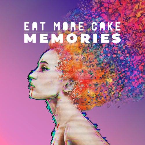 Memories by Eat More Cake