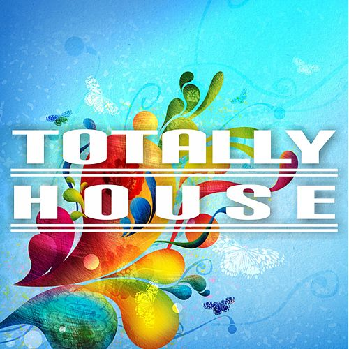 Totally House by Various Artists