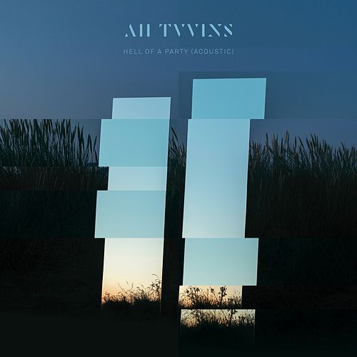 Hell of a Party (Acoustic) by All Tvvins