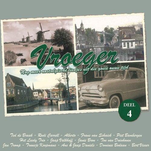 Vroeger - 20 Liedjes Uit Die Goeie Ouwe Tijd, Deel 4 by Various Artists