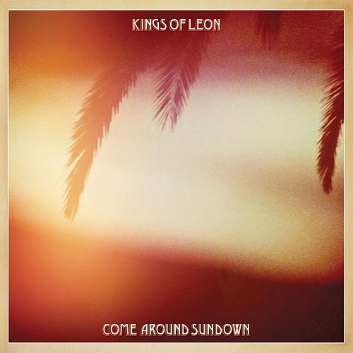 Come Around Sundown (Expanded Edition) by Kings of Leon