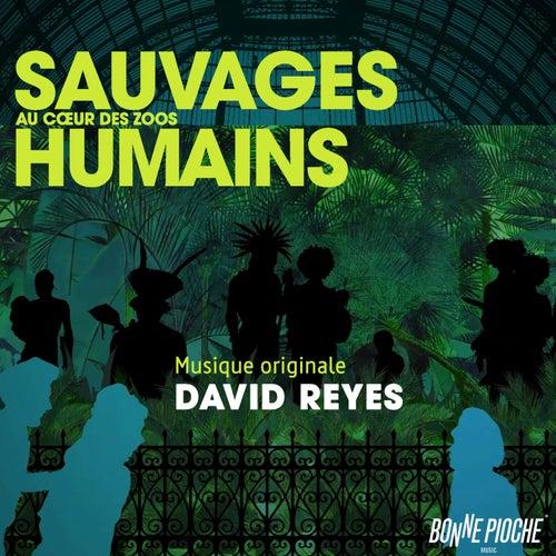 Sauvages, au cœur des zoos humains (Bande originale du film) by David Reyes