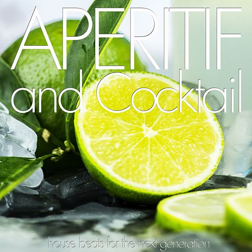 Aperitif and Cocktail (House Beats for the Next Generation) de Various Artists