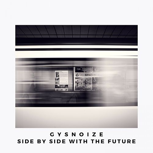 Side by Side with the Future di Gysnoize