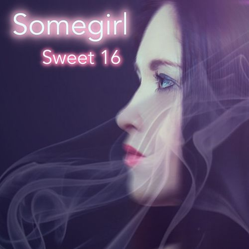 Sweet 16 de Somegirl
