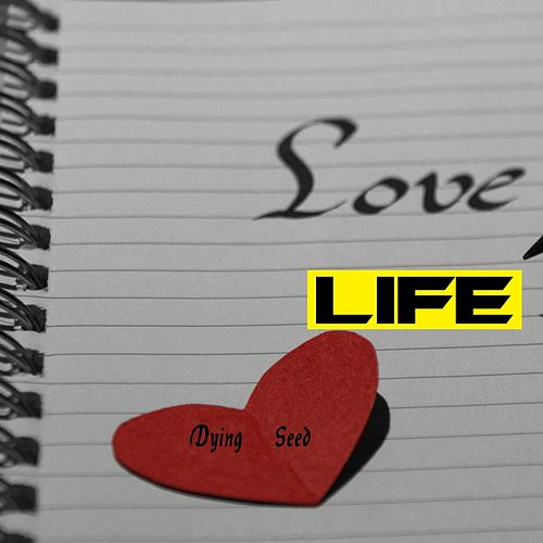 Love-Life by Dying Seed