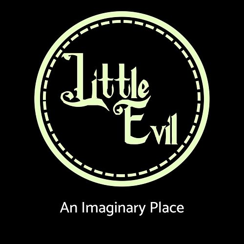 An Imaginary Place by Little Evil
