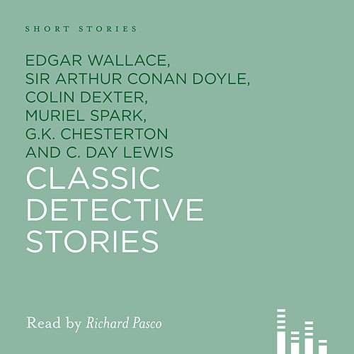 Classic Detective Stories (Unabridged) von Edgar Wallace