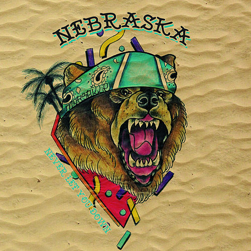 Never Let You Down by Nebraska