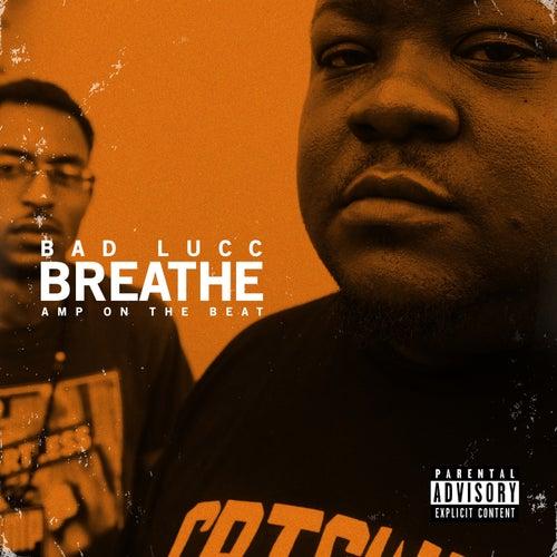 Breathe von Bad Lucc