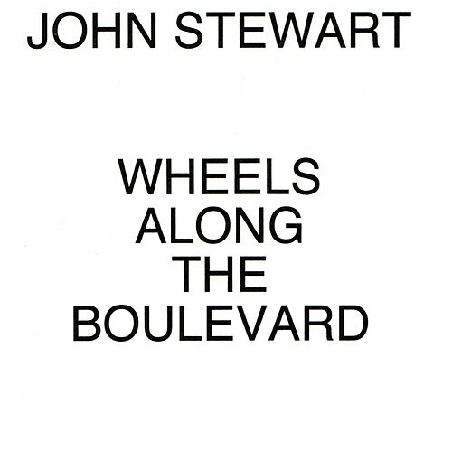 Wheels Along The Boulevard by John Stewart