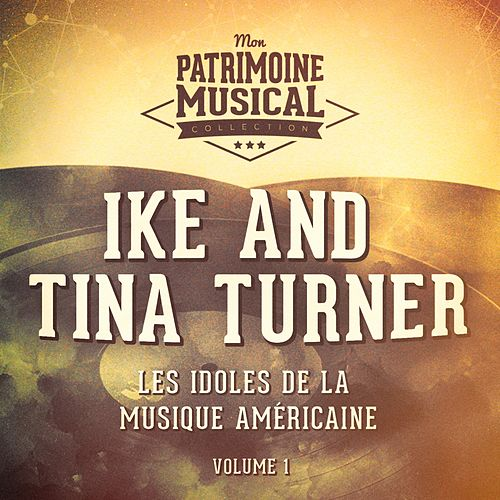 Les Idoles De La Musique Américaine: Ike and Tina Turner, Vol. 1 von Ike and Tina Turner