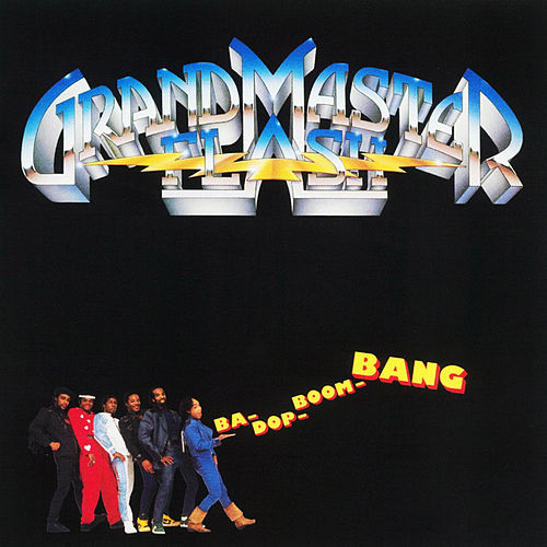 Ba-Dop-Boom-Bang by Grandmaster Flash