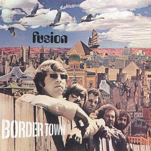 Border Town by Fusion