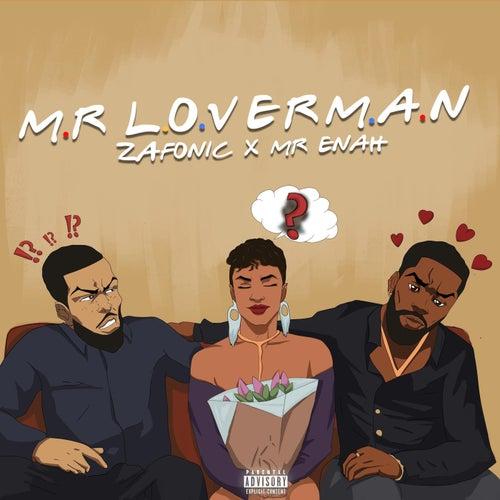 Mr. Loverman (feat. Mr Enah) by Zafonic