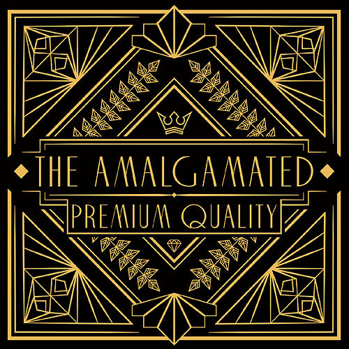 Premium Quality by The Amalgamated