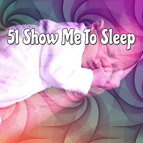 51 Show Me To Sleep von Best Relaxing SPA Music