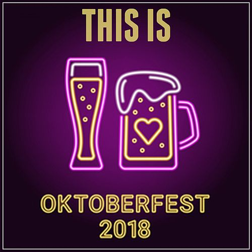 This Is Oktoberfest 2018 de Various Artists