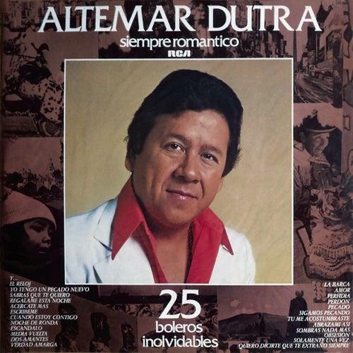 Siempre Romantico - 25 Boleros Inolvidables de Altemar Dutra