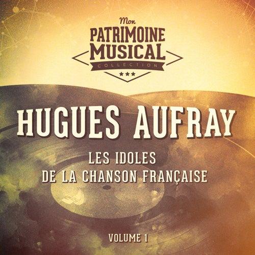 Les idoles de la chanson française : hugues aufray, vol. 1 de Hugues Aufray
