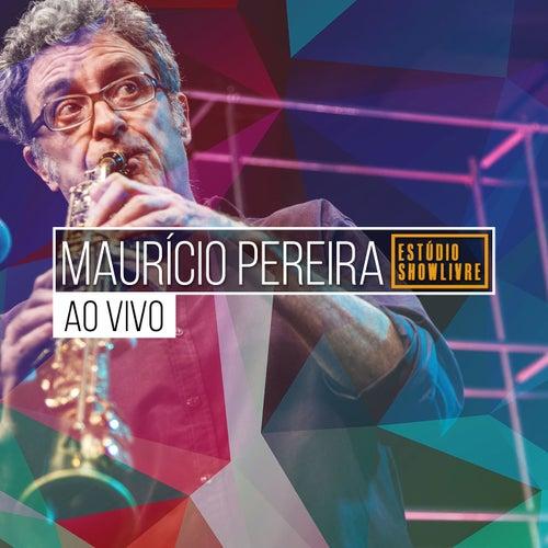 Maurício Pereira no Estúdio Showlivre (Ao Vivo) de Mauricio Pereira