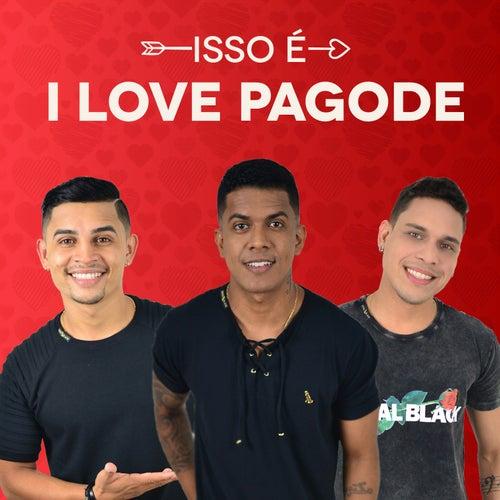 Isso É I Love Pagode by I Love Pagode