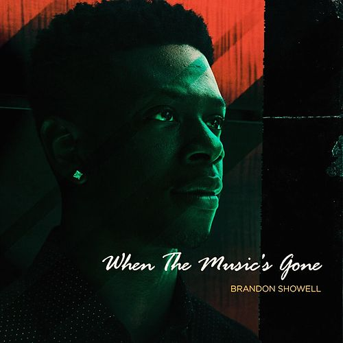 When the Music's Gone by Brandon Showell