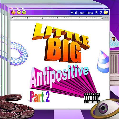 Antipositive, Pt. 2 von Big Little