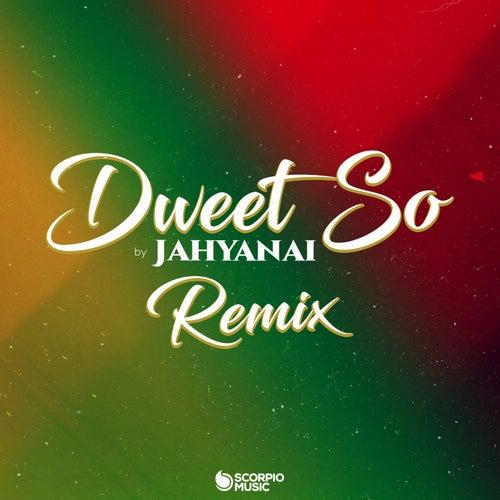 Dweet so (Remix) de Jahyanai
