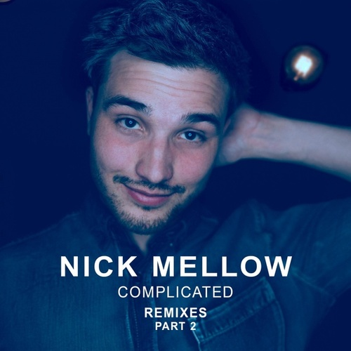 Complicated (Remixes, Pt. 2) by Nick Mellow