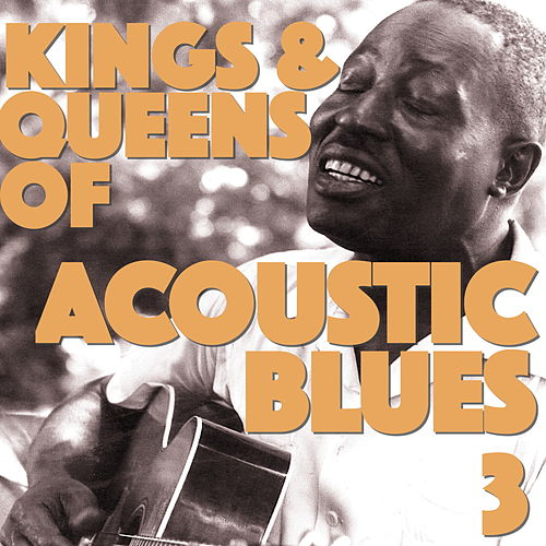 Acoustic Blues Kings and Queens, Vol. 3 de Various Artists